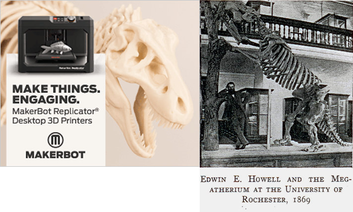 A MakerBot ad today and Edwin Howell with a skeleton he made in 1869. Plastic vs plaster. The dinosaur casts from Howell's time are the HISTORY of the MakerBot models!